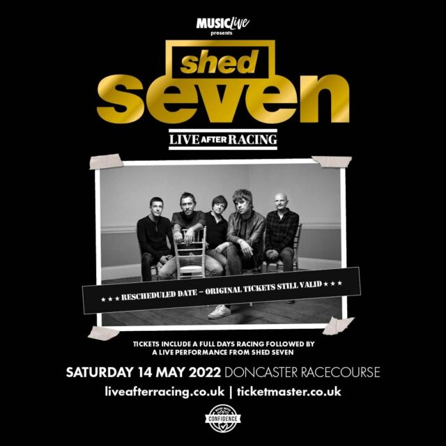 @shedsevenofficial Live After Racing at @doncasterraces has been rescheduled to Saturday 14th May 2022.  Original tickets remain valid.  🎟 >> https://bit.ly/2ODUqpW